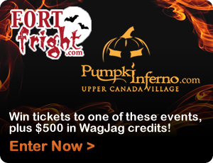 Win admission to Fort Fright and Pumpkin Inferno plus $500 in WagJag credits!